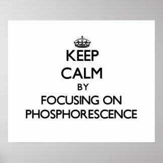 Guarde la calma centrándose en fosforescencia impresiones
