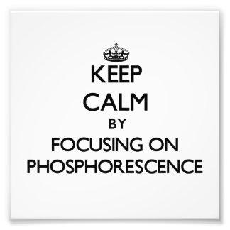Guarde la calma centrándose en fosforescencia impresion fotografica