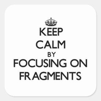 Guarde la calma centrándose en fragmentos pegatina cuadradas