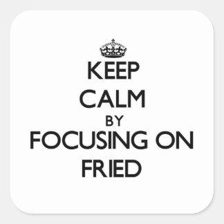 Guarde la calma centrándose en frito calcomanías cuadradass