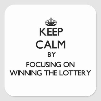 Guarde la calma centrándose en ganar la lotería pegatina cuadrada