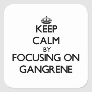 Guarde la calma centrándose en gangrena colcomanias cuadradass