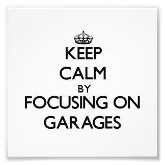 Guarde la calma centrándose en garajes impresiones fotográficas