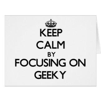 Guarde la calma centrándose en Geeky Felicitación