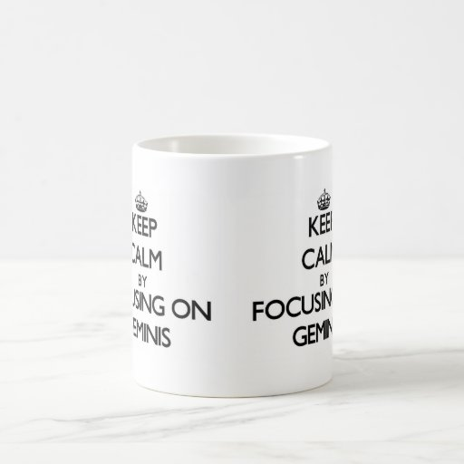 Guarde la calma centrándose en Geminis Taza De Café