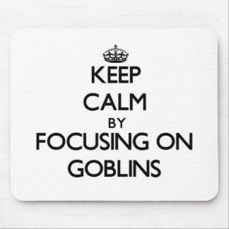 Guarde la calma centrándose en Goblins Tapete De Ratones
