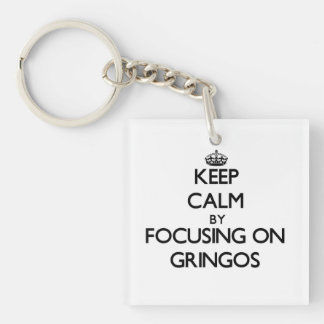 Guarde la calma centrándose en Gringos Llavero