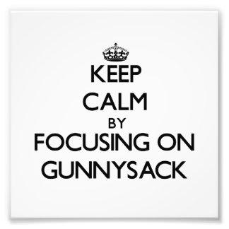 Guarde la calma centrándose en Gunnysack