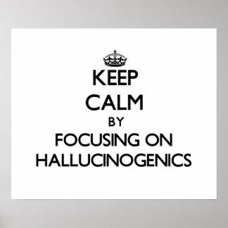 Guarde la calma centrándose en Hallucinogenics Impresiones