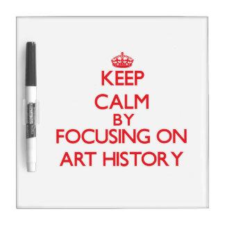 Guarde la calma centrándose en historia de arte pizarras blancas