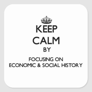Guarde la calma centrándose en historia económica pegatina cuadrada