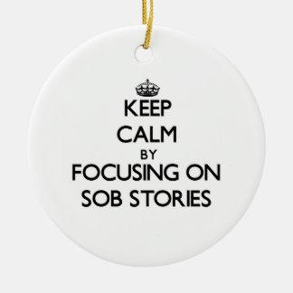 Guarde la calma centrándose en historias de solloz ornato
