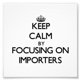 Guarde la calma centrándose en importadores