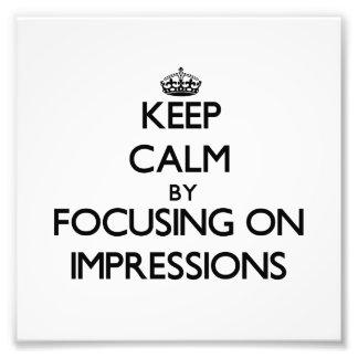 Guarde la calma centrándose en impresiones