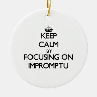 Guarde la calma centrándose en Impromptu