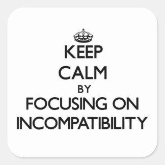 Guarde la calma centrándose en incompatibilidad calcomanía cuadradas personalizada