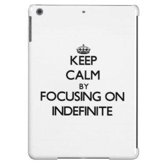 Guarde la calma centrándose en indefinido
