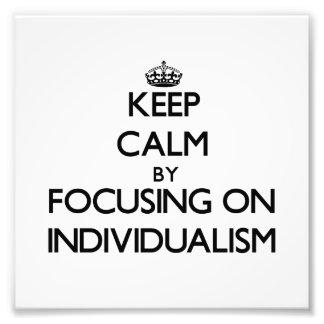 Guarde la calma centrándose en individualismo foto