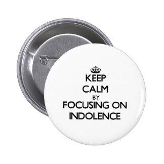 Guarde la calma centrándose en indolencia