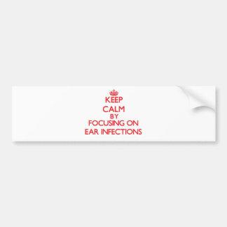 Guarde la calma centrándose en INFECCIONES del Etiqueta De Parachoque