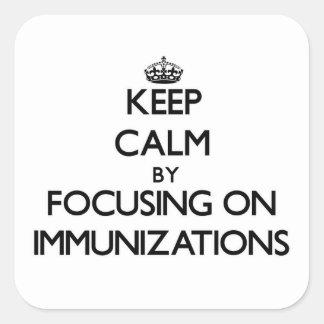 Guarde la calma centrándose en inmunizaciones pegatina cuadradas