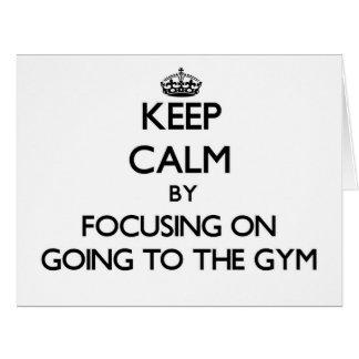 Guarde la calma centrándose en ir al gimnasio tarjeta de felicitación grande