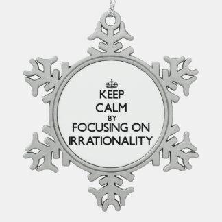 Guarde la calma centrándose en irracionalidad