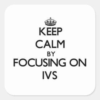 Guarde la calma centrándose en Ivs Pegatina Cuadradas Personalizada
