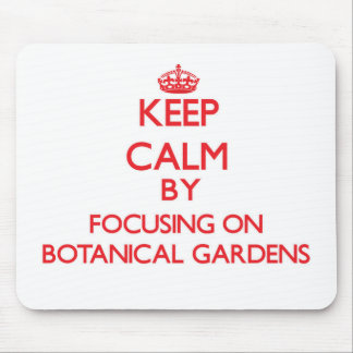 Guarde la calma centrándose en jardines botánicos alfombrilla de ratones