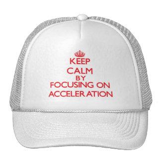 Guarde la calma centrándose en la aceleración gorra