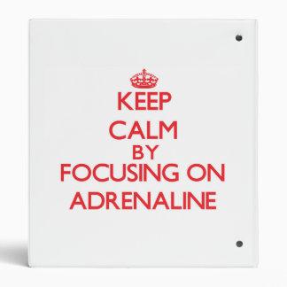 Guarde la calma centrándose en la adrenalina