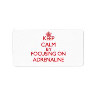 Guarde la calma centrándose en la adrenalina etiquetas de dirección