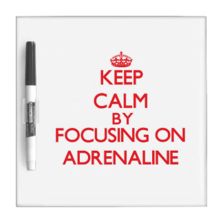 Guarde la calma centrándose en la adrenalina pizarras blancas
