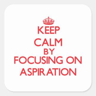 Guarde la calma centrándose en la aspiración calcomanías cuadradass personalizadas