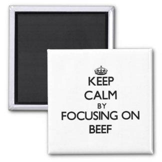 Guarde la calma centrándose en la carne de vaca imán de frigorífico
