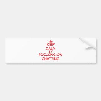 Guarde la calma centrándose en la charla etiqueta de parachoque