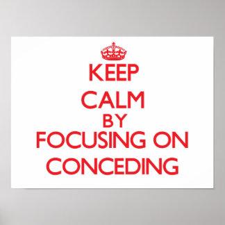 Guarde la calma centrándose en la concesión poster