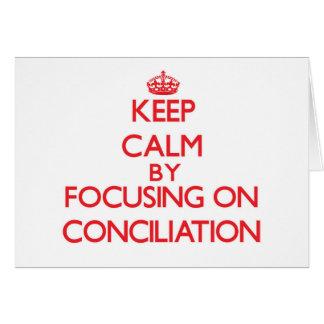 Guarde la calma centrándose en la conciliación felicitación
