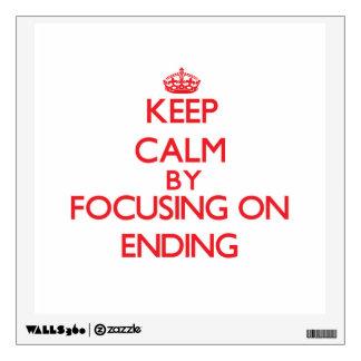 Guarde la calma centrándose en la CONCLUSIÓN