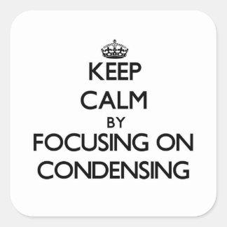 Guarde la calma centrándose en la condensación pegatina cuadrada