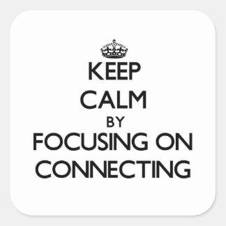 Guarde la calma centrándose en la conexión calcomania cuadradas personalizada