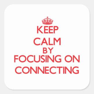 Guarde la calma centrándose en la conexión calcomanía cuadradas personalizadas