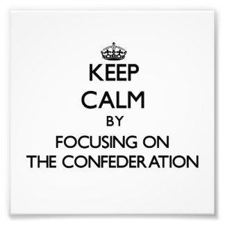 Guarde la calma centrándose en la confederación