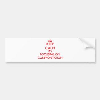 Guarde la calma centrándose en la confrontación pegatina para coche
