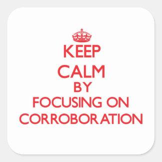 Guarde la calma centrándose en la corroboración calcomanías cuadradass personalizadas