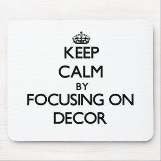 Guarde la calma centrándose en la decoración