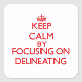 Guarde la calma centrándose en la delineación calcomanías cuadradas personalizadas