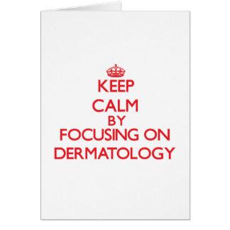 Guarde la calma centrándose en la dermatología felicitacion