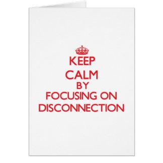Guarde la calma centrándose en la desconexión tarjeta de felicitación