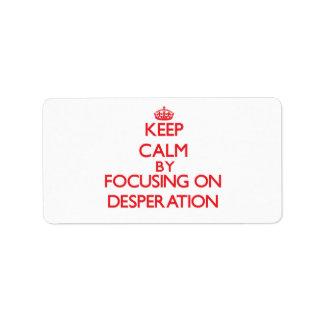 Guarde la calma centrándose en la desesperación etiqueta de dirección